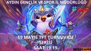 Aydın'da 19 Mayıs TFT Turnuvası düzenlenecek